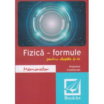 Memorator fizica - formule pentru clasele 9-12 ( Editura: Booklet, Autor: Hripsime Ceamurian ISBN 9786065903180 )