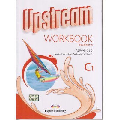 Upstream Advanced C1 Workbook Revised 2015 ( Editura: Express Publishing, Autor: Virginia Evans, Jenny Dooley ISBN 978-1-4715-2976-4 )