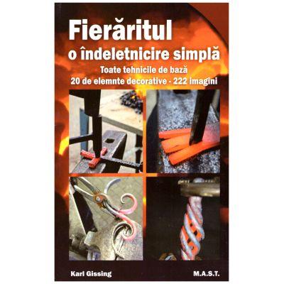 Fieraritul o indeletnicire simpla. Toate tehnicile de baza. 20 de elemente decorative. 222 imagini ( editura: MAST, autor: Karl Gissing, ISBN 9786066490887 )