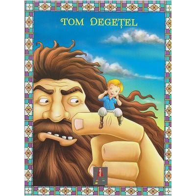 COLECTIA ILUSTRATE CU LITERE MARI Tom Degetel ( Editura: Astro ISBN 978-606-8660-32-5 )