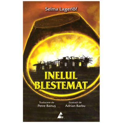Inelul blestemat ( editura: Agora, autor: Selma Lagerlof, ISBN 9786068391342 )