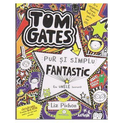 Tom Gates este pur si simplu fantastic ( la unele lucruri ) ( Editura: Arthur, Autor: Liz Pichon, ISBN 978-606-788-175-2 )