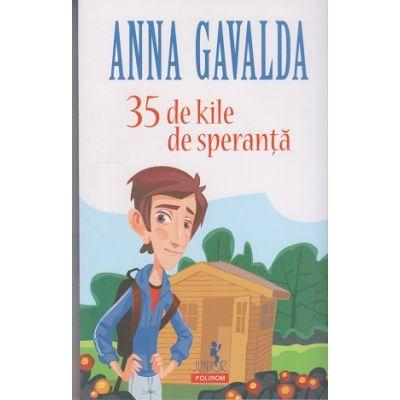35 de kile de speranta ( Editura: Polirom, Autor: Anna Gavalda, ISBN 9789734669783 )