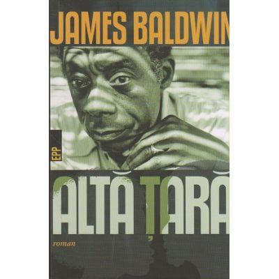 Alta tara ( Editura: Paralela 45, Autor: James Baldwin, ISBN 978-973-47-2551-9 )