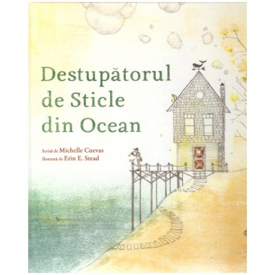 Destupatorul de Sticle din Ocean ( editura: Arthur, autor: Michelle Cuevas ISBN 9786067882780 )