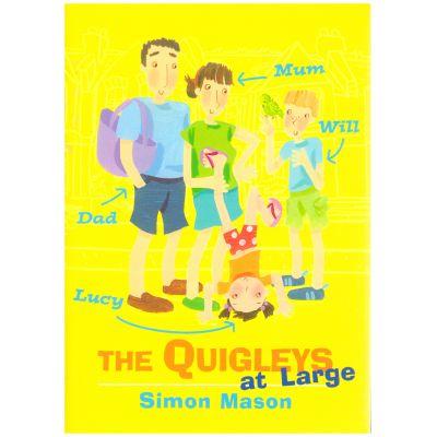 The Quigleys at Large ( Editura: Outlet - carte engleza, autor: Simon Mason ISBN 0-385-60401-7 )