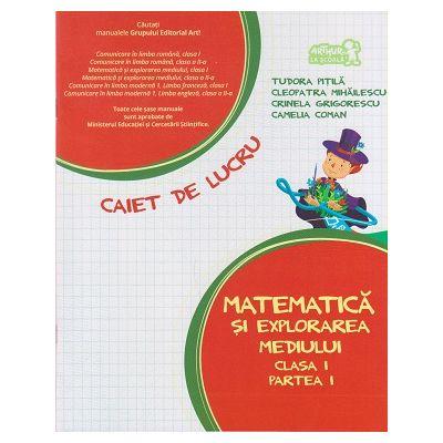 Matematica si explorarea mediului: clasa I semestrul I Caiet de lucru ( Editura: Art grup editorial, Autori: Tudora Pitila, Cleopatra Mihailescu ISBN 978-606-710-216-1 )
