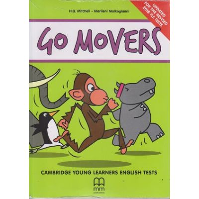 Go Movers Cmbridge Young Learners English Tests 2018 ( Editura: MM Publications, Autor(i): H. Q. Mitchell, Marileni Malkogianni ISBN 978-618-05-1943-3 )