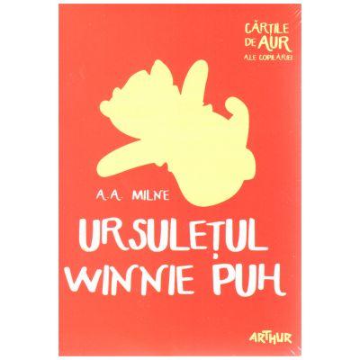 Ursuletul Winnie Puh ( editura: Arthur, autor: A. A. Milne ISBN 978-606-788-245-2 )