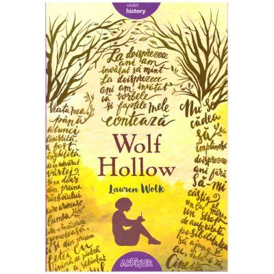 Wolf Hollow ( editura: Arthur, autor: Laura Wolk ISBN 9786067882391 )
