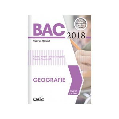 BAC 2018 Geografie ( Editura: Corint, Autor: Octavian Mandrut, ISBN 978-606-793-150-1 )