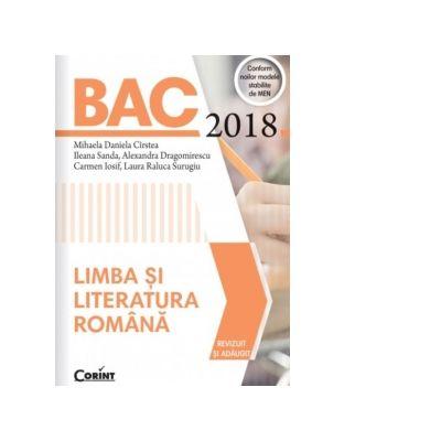 BAC 2018 Limba si literatura romana ( Editura: Corint, Autori: Viorica Avram, Mihaela Daniela Cirstea, Alexandra Dragomirescu, ISBN 978-606-793-222-5 )