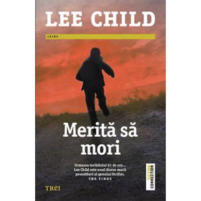 Merita sa mori ( Editura: Trei, Autor: Lee Child, ISBN 9786064002655 )
