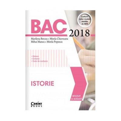 BAC 2018 Istorie ( Editura: Corint, Autori: Marilena Bercea, Mirela Chioveanu, Mihai Manea, Mirela Popescu, ISBN 978-606-793-182-2)