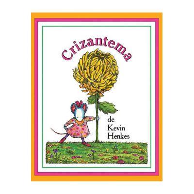 Crizantema ( Editura: Arthur, Autor: Kevin Henkes, ISBN 978-606-788-277-3 )
