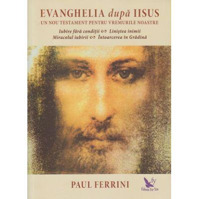 Evanghelia după Iisus ( Editura: For You, Autor: Paul Ferinni ISBN 978-606-639-179-5 )