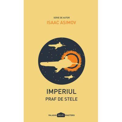 Imperiul II. Praf de stele ( Editura: Paladin, Autor: Isaac Asimov, ISBN 9786068673455)