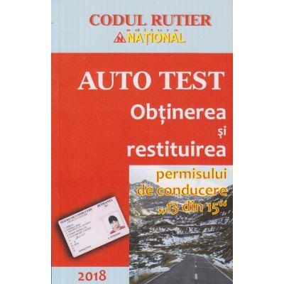 Auto test / Obtinerea si restituirea permisului de conducere / 13 din 15 ( Editura: National ISBN 9789736591115 )