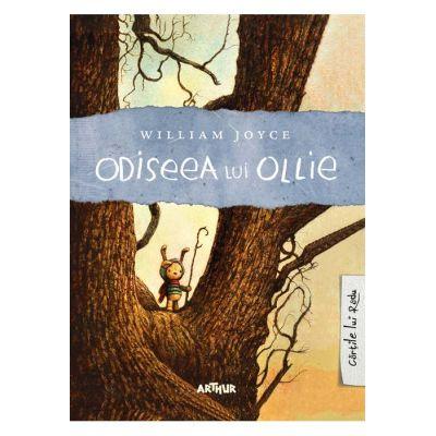 Odiseea lui Ollie ( Editura: Arthur, Autor: William Joyce, ISBN 978-606-788-259-9 )