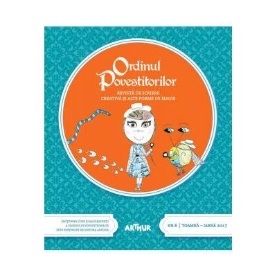 Ordinul povestitorilor #6. Revista de scriere creativa si alte forme de magie ( Editura: Arthur, Autor: Adina Popescu (coordonator), ISBN 7896067882702)