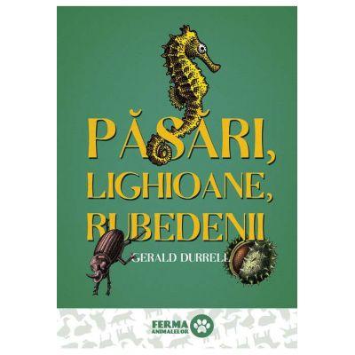 Păsări, lighioane, rubedenii ( Editura: Art Grup Editorial, Autor: Gerald Durrell, ISBN 9786067105117 )