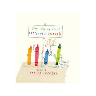 Ziua cand au plecat creioanele colorate ( Editura: Arthur, Autor: Drew Daywalt, ISBN 978-606-788-227-8)
