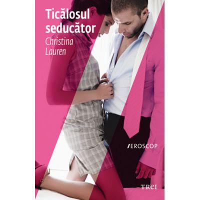 Ticalosul seducator ( Editura: Trei, Autor: Christina Lauren, ISBN 9786067190311 )