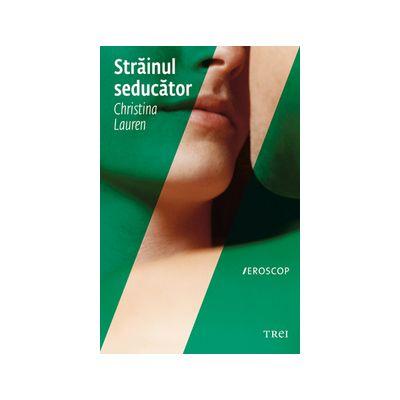 Strainul seducator ( Editura: Trei, Autor: Christina Lauren, ISBN 9786067191868 )