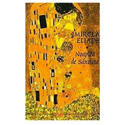 Noaptea de Sanziene ( Editura: Tana, Autor: Mircea Eliade, ISBN 9789731859255 )