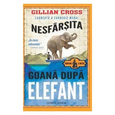 Nesfarsita goana dupa elefant ( Editura: Corint, Autor: Gillian Cross, ISBN 978-973-128-615-0 )