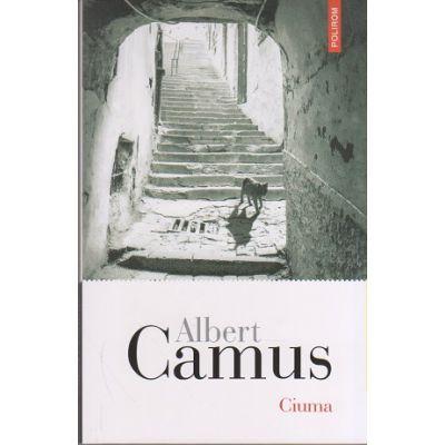 Ciuma ( Editura: Polirom, Autor: Albert Camus, ISBN 978-973-46-7169-4 )