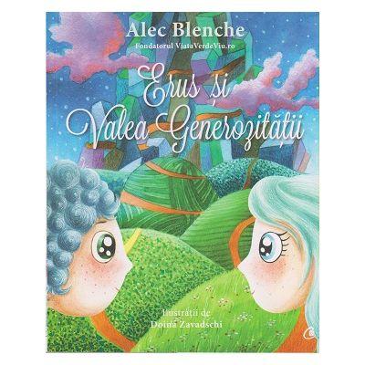 Erus si Valea Generozitatii ( Editura: Curtea Veche, Autor: Alec Blenche ISBN 978-606-44-0029-1 )
