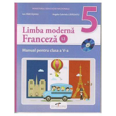 Limba moderna Franceza L2. Manual pentru clasa a V-a ( Editura: CD Press, Autori: Ion Farcasanu, Angela-Gabriela Lapadatu ISBN 9786065283695 )