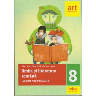 Limba si literatura romana pentru pregatirea Evaluarii Nationale 2018 clasa a 8-a ( Editura: Art, Autori: Mihail Stan, Florin Ionita, Marilena Lascar ISBN 9786068954769 )