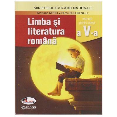 Limba si literatura romana. Manual pentru clasa a V-a ( Editura: Aramis, Autori: Mariana Norel, Petru Bucurenciu, ISBN 978-606-706-617-3 )
