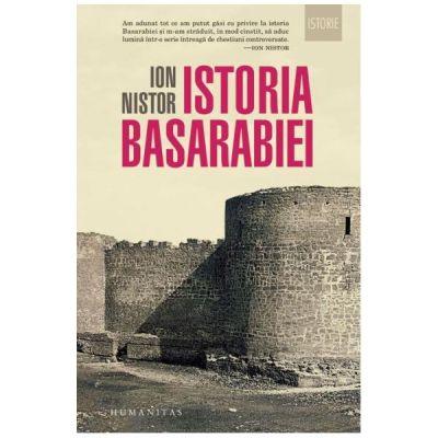 Istoria Basarabiei ( Editura: Humanitas, Autor: Ion Nistor, ISBN 9789735056636 )