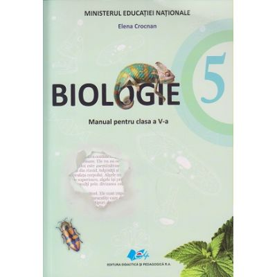 Biologie. Manual pentru clasa a V-a ( Editura: Didactica si Pedagogica, Autor: Elena Crocnan ISBN 978-606-31-0459-6
