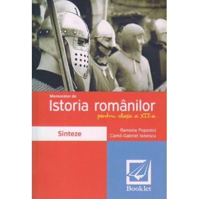 Memorator de Istoria Romanilor pentru clasa a 12 a ( Editura: Booklet, Autor(i): Ramona Popovici, Camil-Gabriel Ionescu ISBN 978-606-590-292-3 )