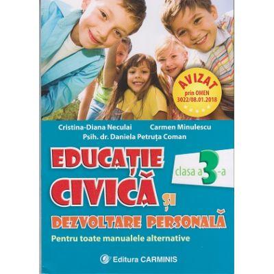 Educatie civica si dezvoltare personala. Pentru toate manualele alternative. Clasa a III-a ( Editura: Carminis, Autori: Cristina -Diana Neculai, Carmen Minulescu, Psih. dr. Daniela Petruta Coman ISBN 978-973-123-312-3 )