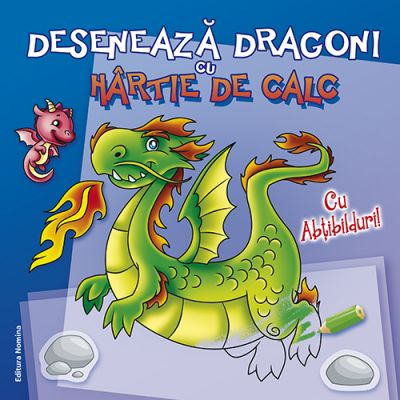 Deseneaza dragoni cu hartie de calc. Cu abtibilduri! ( Editura: Nomina ISBN 9786065357525 )