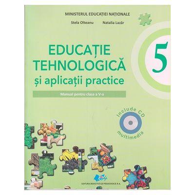 Educatie tehnologica si aplicatii practice. Manual pentru clasa a V-a ( Editura: Didactica si Pedagogica, Autori: Stela Olteanu, Natalia Lazar ISBN 9786063104626 )