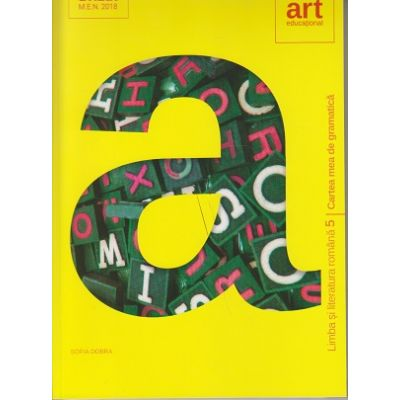 Cartea mea de gramatica Limba si literatura romana Clasa a V-a ( Editura: Art Grup editorial, Autor: Sofia Dobra, ISBN 978-606-8948-16-4 )