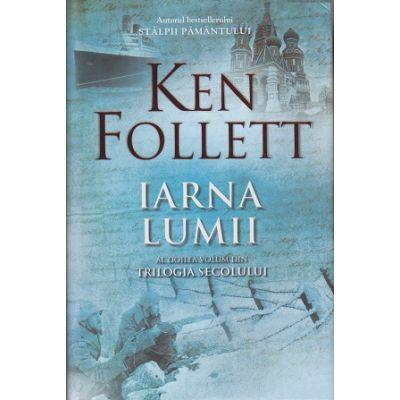 Iarna lumii Al doilea volum din Trilogia Secolului ( Editura: RAO, Autor: Ken Follett, ISBN 9786066098977 )