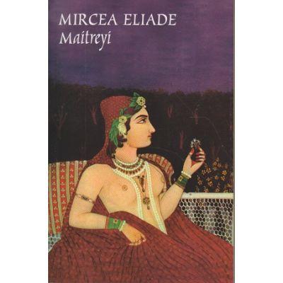 Maitreyi ( Editura: Tana, Autor: Mircea Eliade, ISBN 978-973-1858-92-0)
