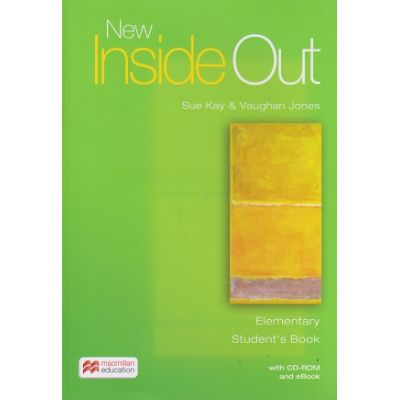 New Inside Out Elementary Student's Book with CD-ROM and eBook ( Editura: Macmillan, Autori: Sue Kay, Vaughan Jones ISBN 978-1-786-32732-1 )