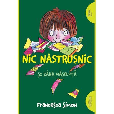 Nic Nastrusnic si Zana Maseluta ( Editura: Arthur, Autor: Francesca Simon ISBN 9786067882155 )