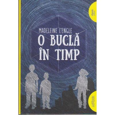 O bucla in timp ( Editura: Art Grup editorial, Autor: Madeleine L'engle ISBN 9786067882834 )