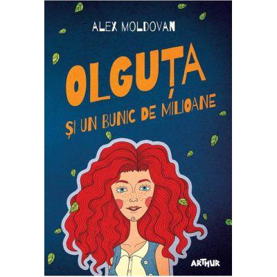Olguta si un bunic de milioane ( Editura: Arthur, Autor: Alex Moldovan, ISBN 9786067882889)