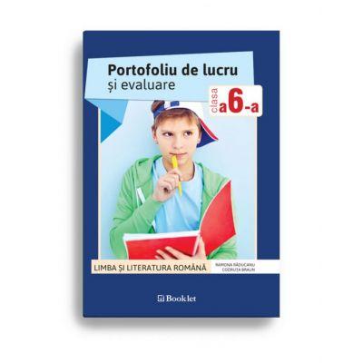 Limba si literatura romana Portofoliu de lucru si evaluare clasa a VI-a ( Editura: Booklet, Autori: Ramona Raducanu, Codruta Braun ISBN 978-606-590-556-6 )