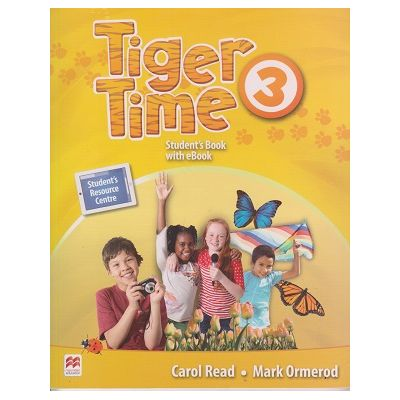 Tiger Time 3 Student's Book with eBook ( Editura: Macmillan Education, Autori: Carol Read, Mark Ormerod ISBN 978-1-786-32965-3 )